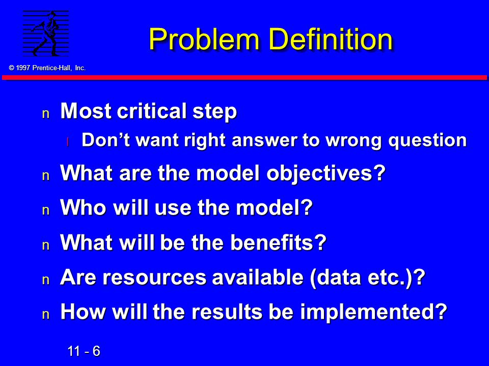 Problem Definition Most critical step What are the model objectives
