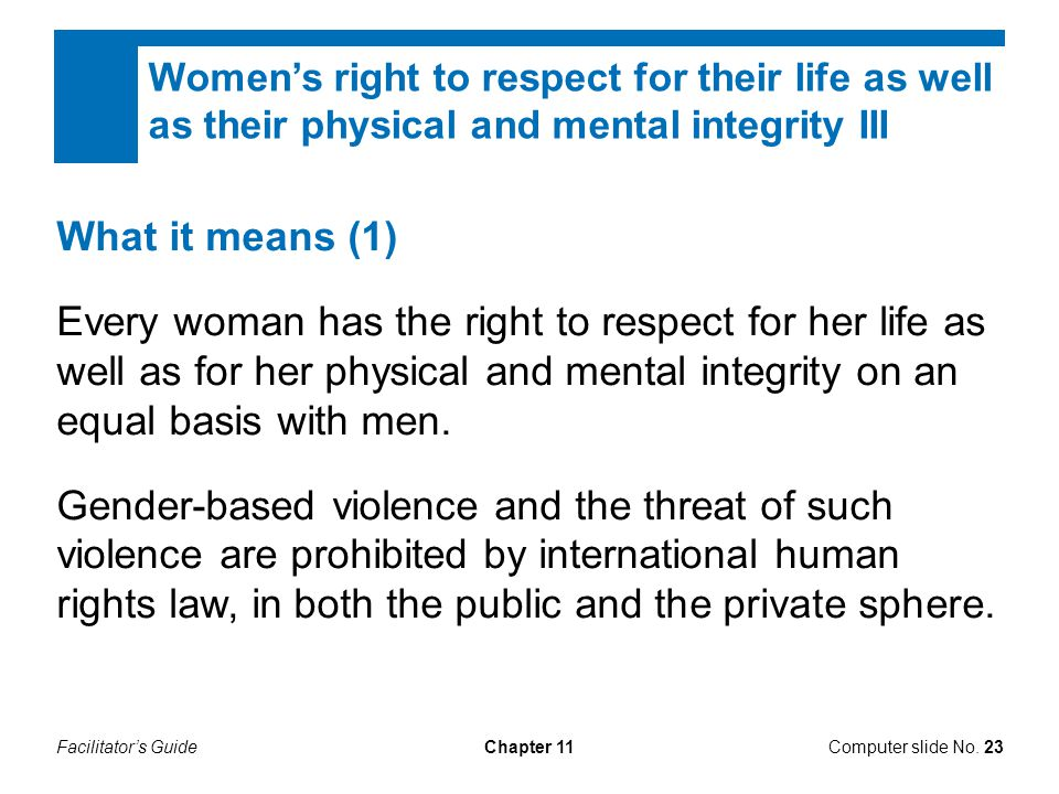 Women's right to respect for their life as well as their physical and mental integrity III