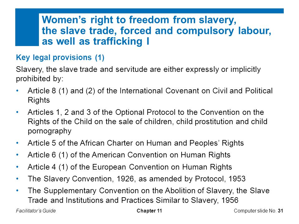 Women's right to freedom from slavery, the slave trade, forced and compulsory labour, as well as trafficking I