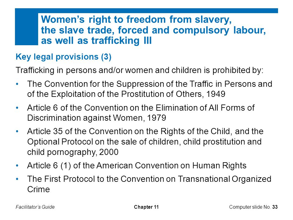 Women's right to freedom from slavery, the slave trade, forced and compulsory labour, as well as trafficking III
