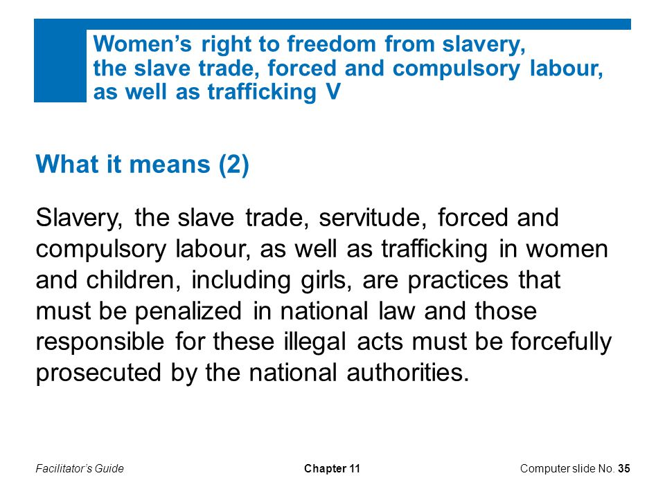 Women's right to freedom from slavery, the slave trade, forced and compulsory labour, as well as trafficking V
