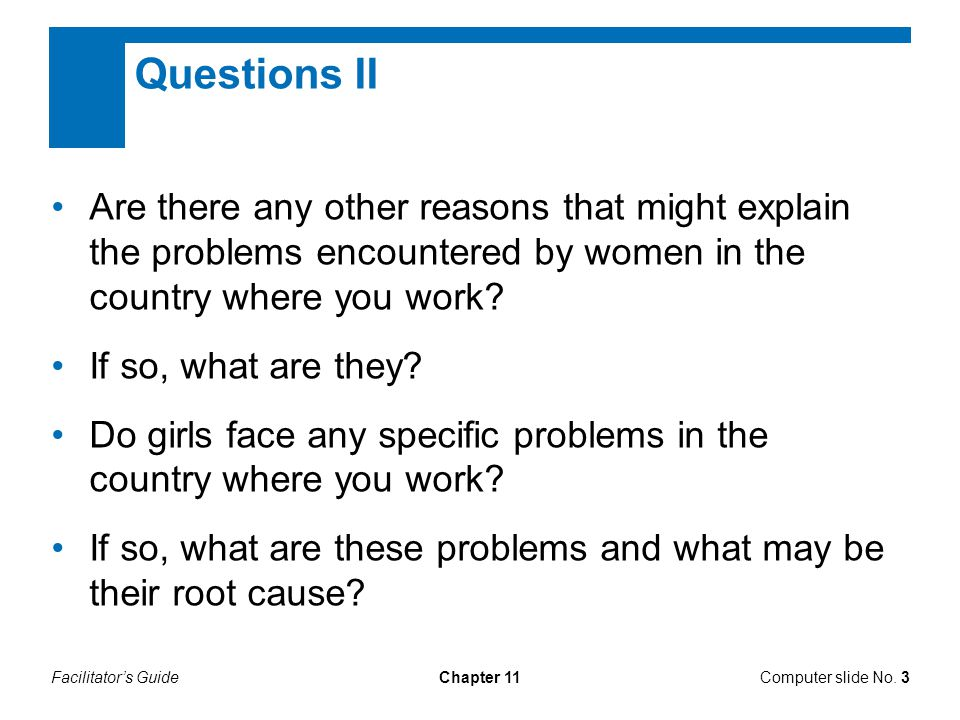 Questions II Are there any other reasons that might explain the problems encountered by women in the country where you work