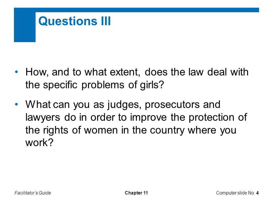 Questions III How, and to what extent, does the law deal with the specific problems of girls