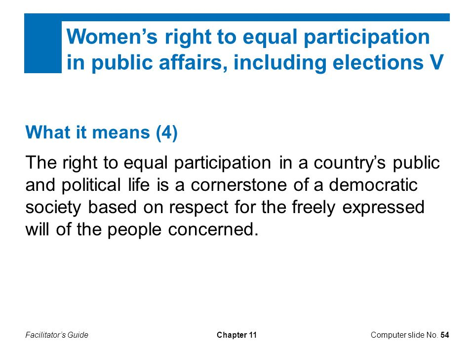 Women's right to equal participation in public affairs, including elections V