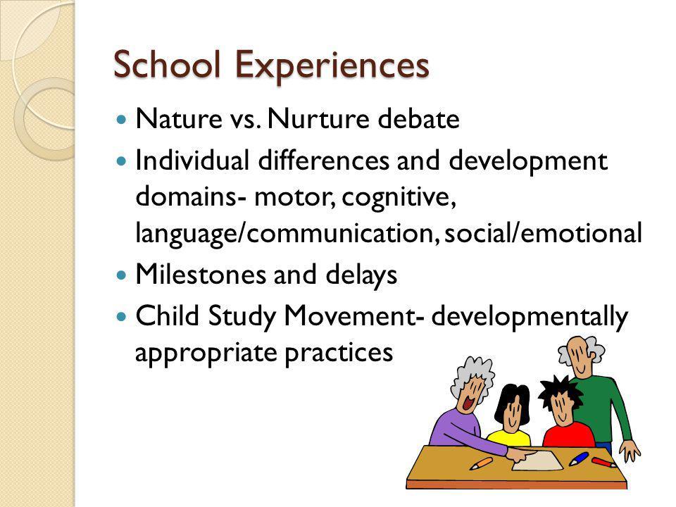 School Experiences Nature vs. Nurture debate