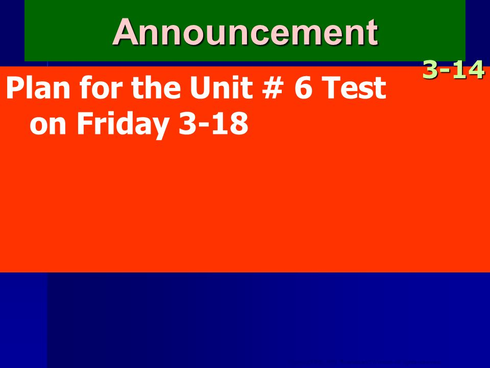 Announcement 3-14 Plan for the Unit # 6 Test on Friday 3-18