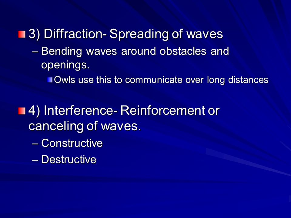3) Diffraction- Spreading of waves