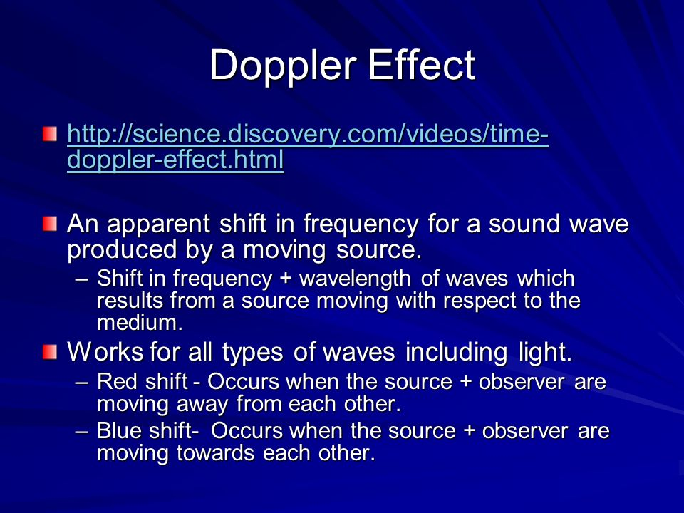 Doppler Effect http://science.discovery.com/videos/time-doppler-effect.html.