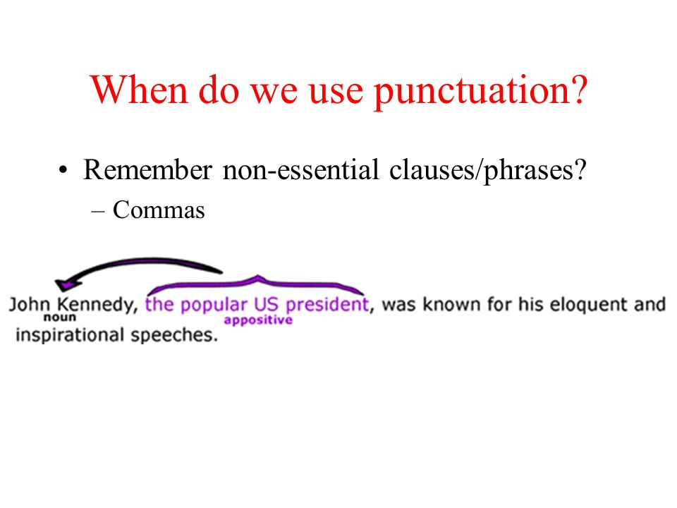 When do we use punctuation