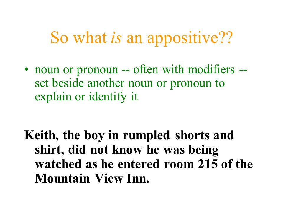 So what is an appositive