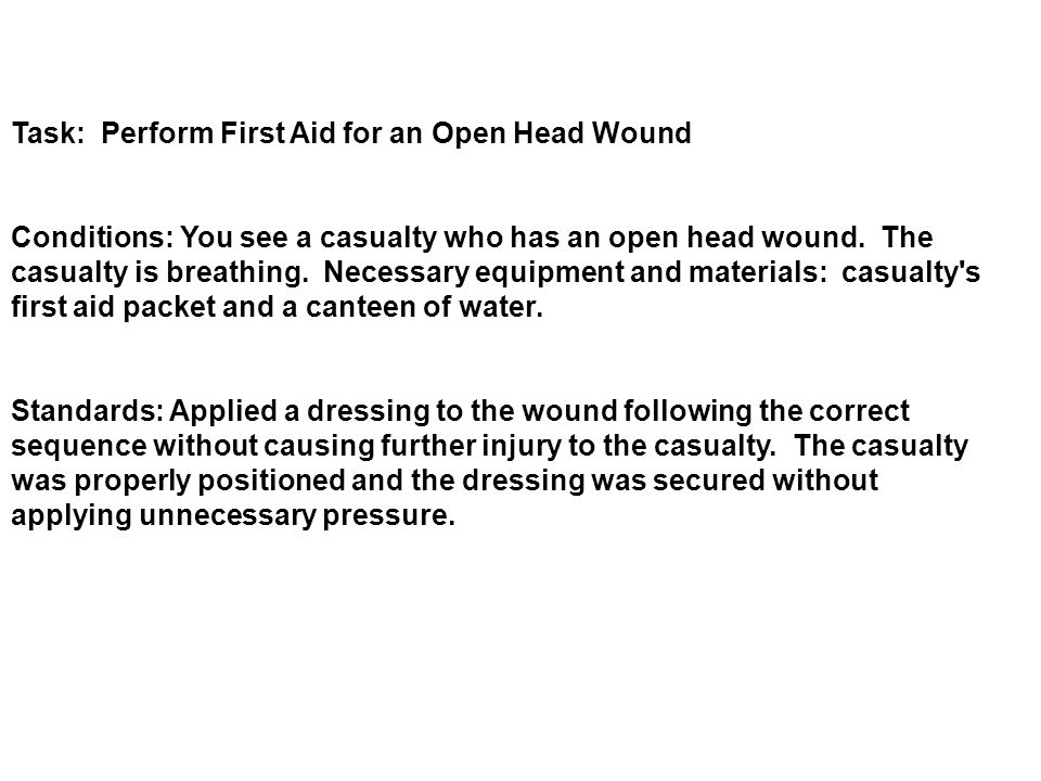 Task: Perform First Aid for an Open Head Wound