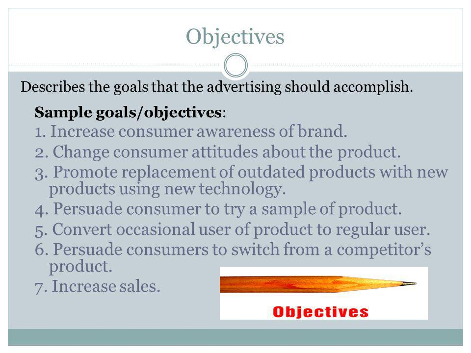 Objectives 1. Increase consumer awareness of brand.