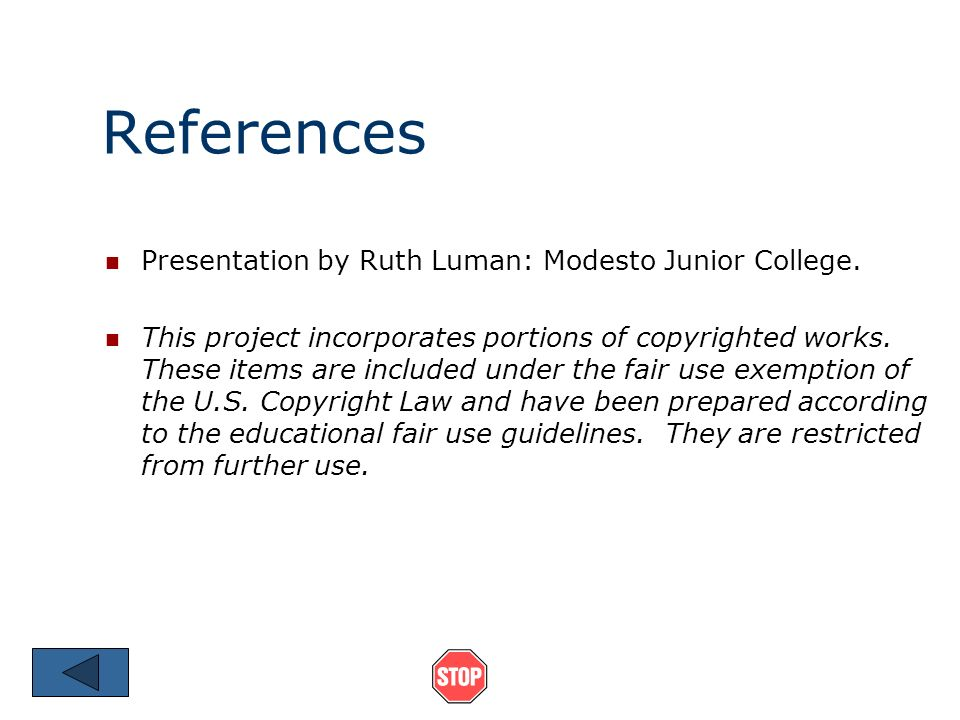 References Presentation by Ruth Luman: Modesto Junior College.