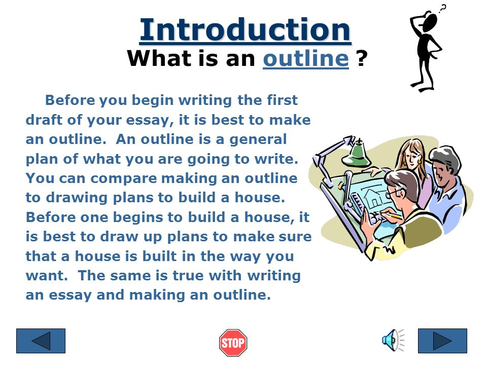 Introduction What is an outline Before you begin writing the first