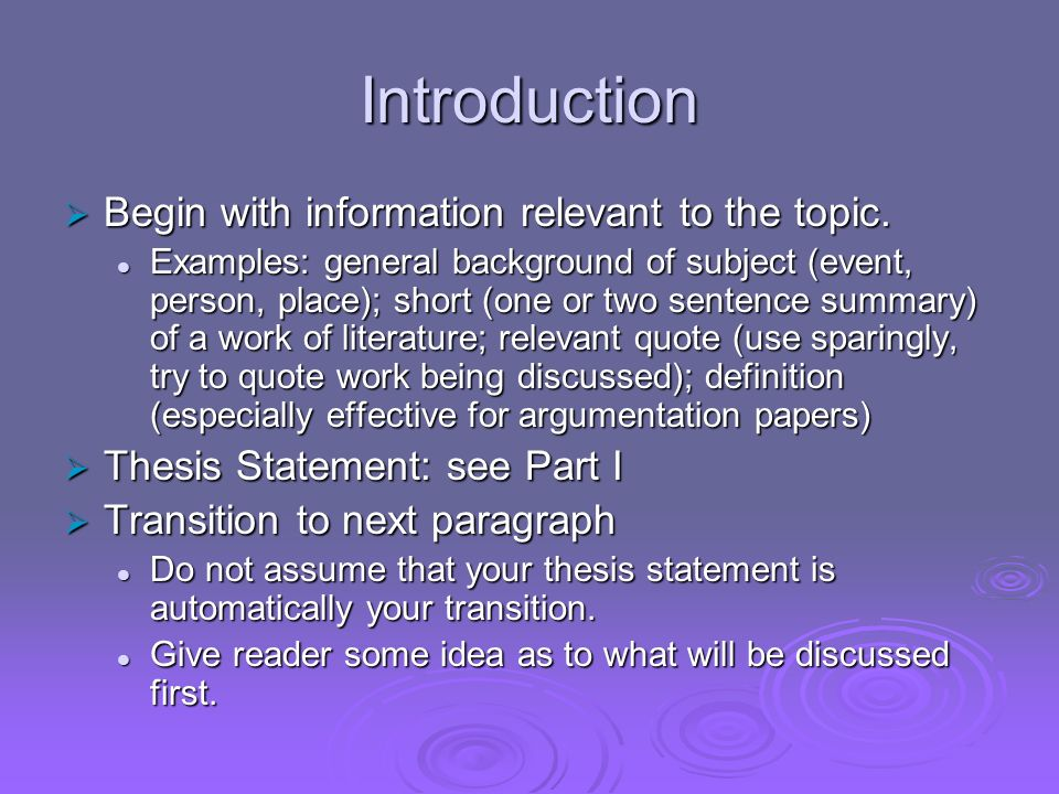 Introduction Begin with information relevant to the topic.