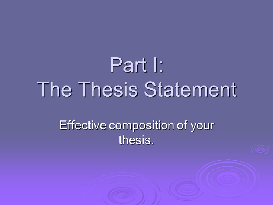 Part I: The Thesis Statement