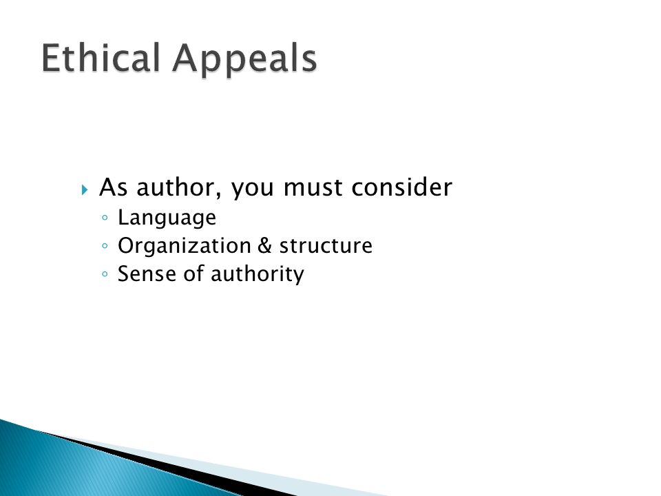 Ethical Appeals As author, you must consider Language