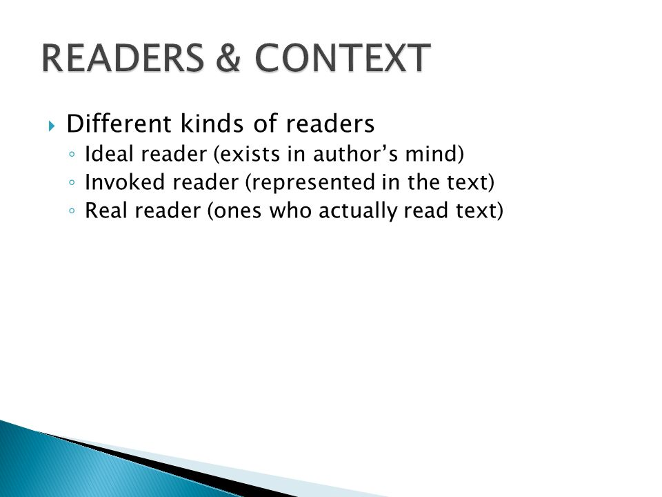 READERS & CONTEXT Different kinds of readers