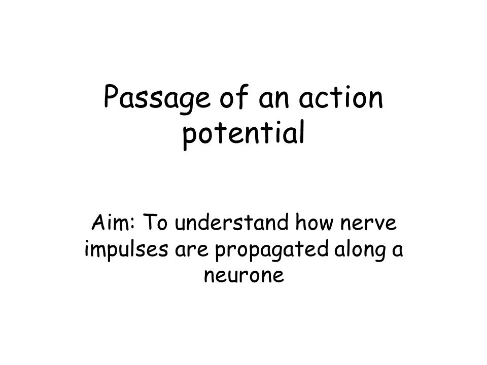 Passage of an action potential
