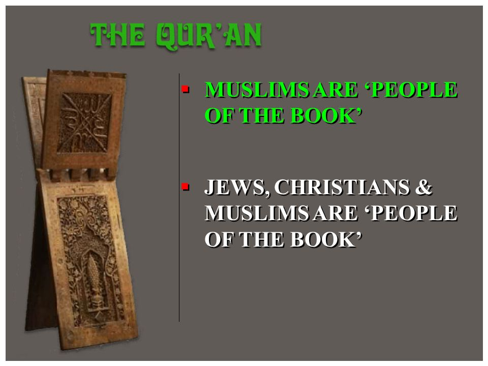 MUSLIMS ARE 'PEOPLE OF THE BOOK'