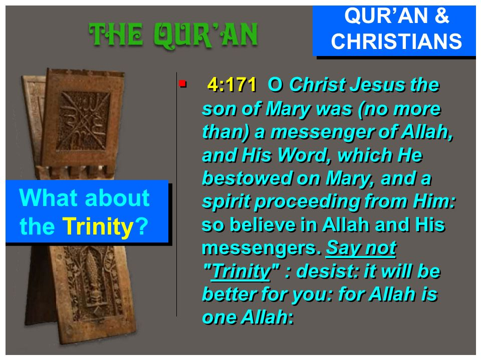 What about the Trinity QUR'AN & CHRISTIANS