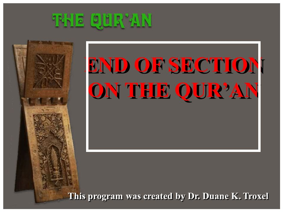 END OF SECTION ON THE QUR'AN