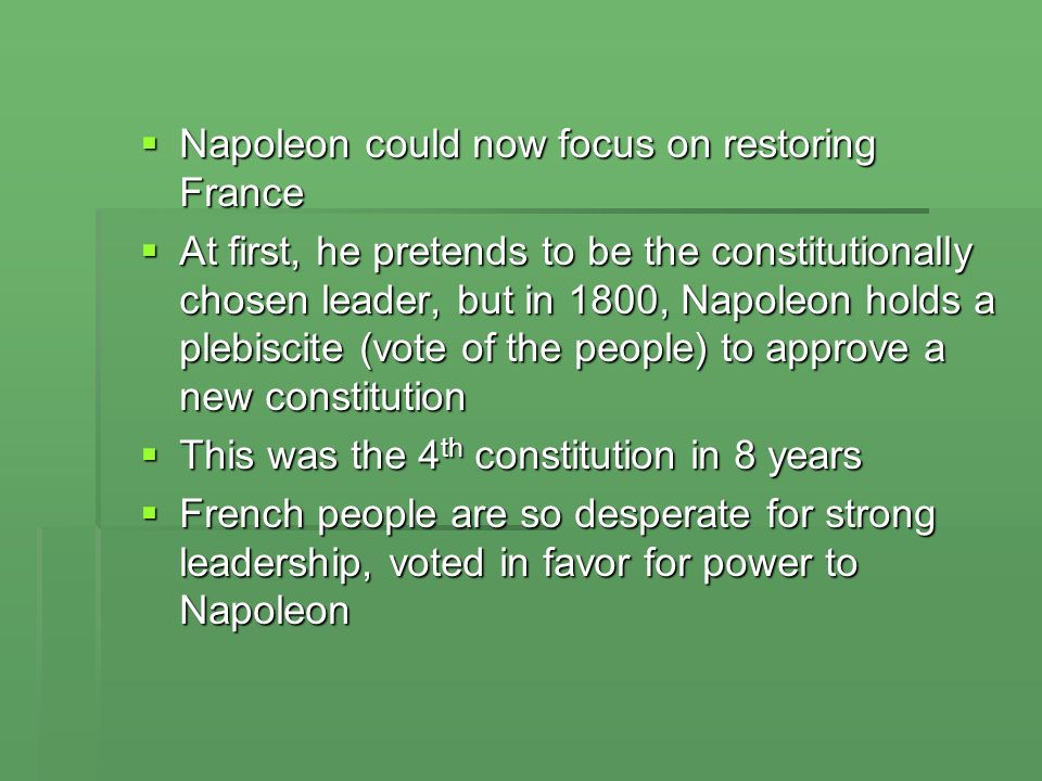 Napoleon could now focus on restoring France