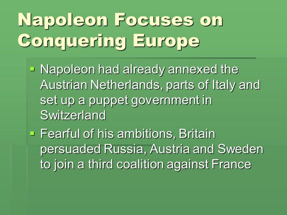 Napoleon Focuses on Conquering Europe