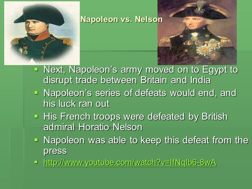Napoleon's series of defeats would end, and his luck ran out