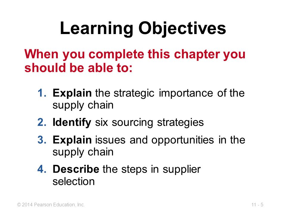 Learning Objectives When you complete this chapter you should be able to: Explain the strategic importance of the supply chain.