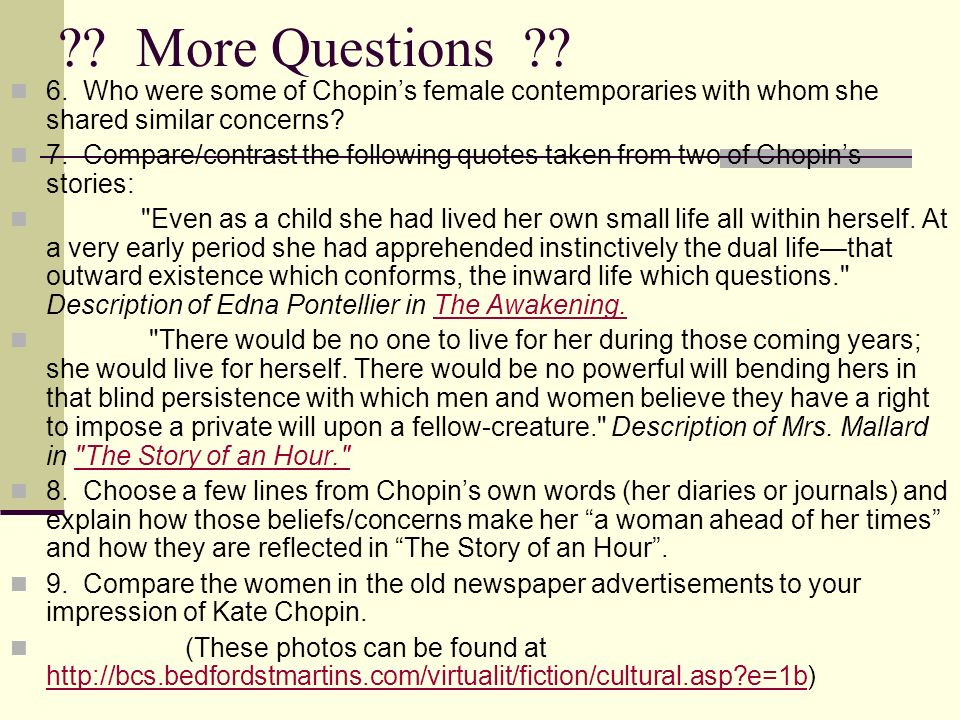 More Questions 6. Who were some of Chopin's female contemporaries with whom she shared similar concerns