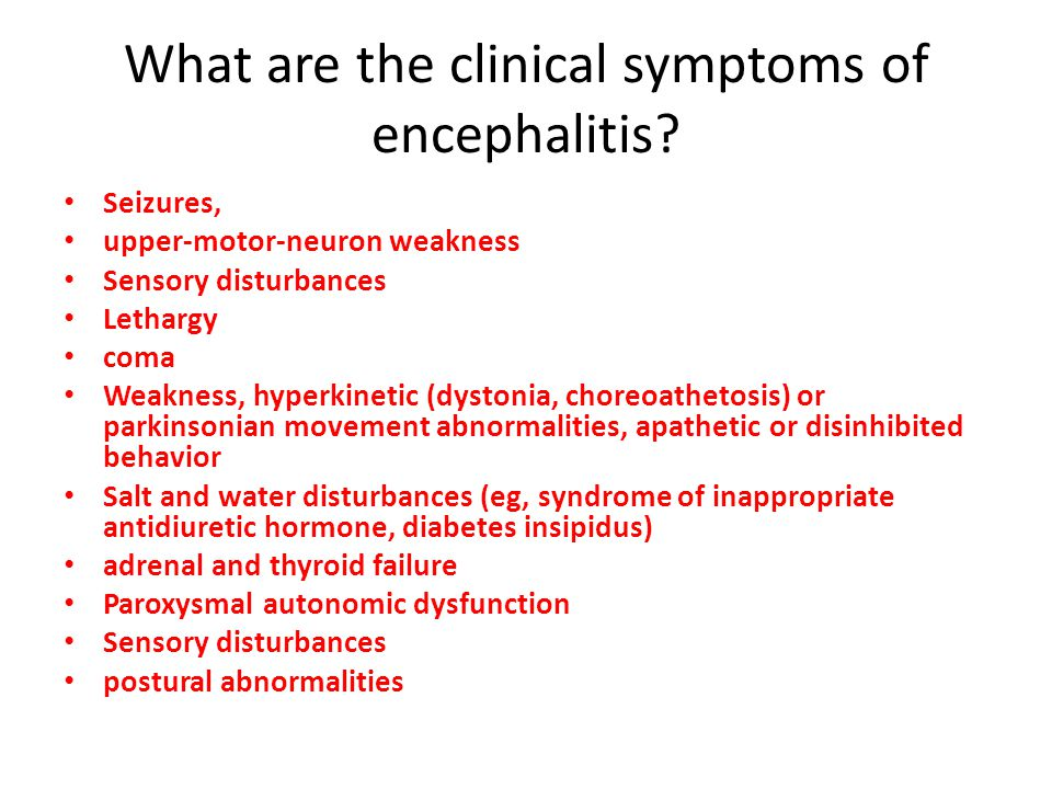 What are the clinical symptoms of encephalitis
