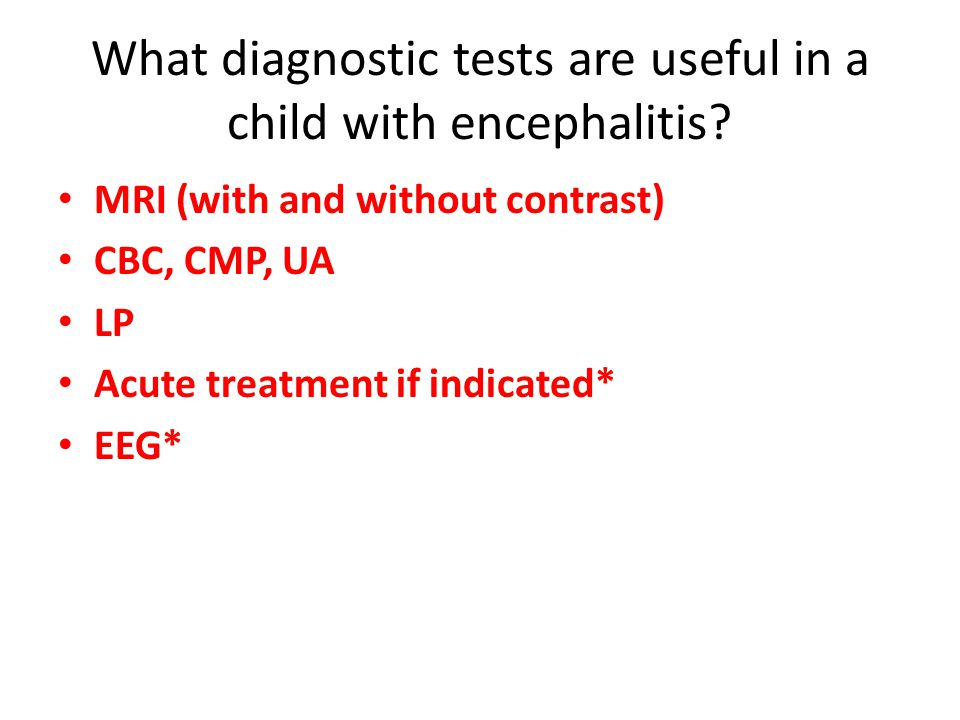 What diagnostic tests are useful in a child with encephalitis