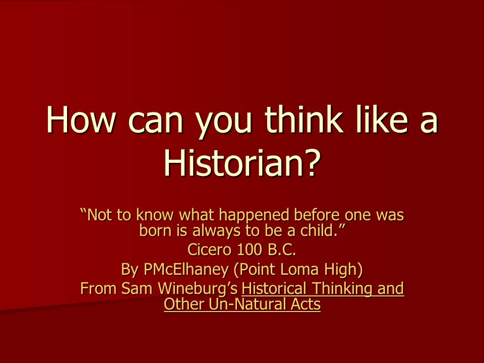 How can you think like a Historian