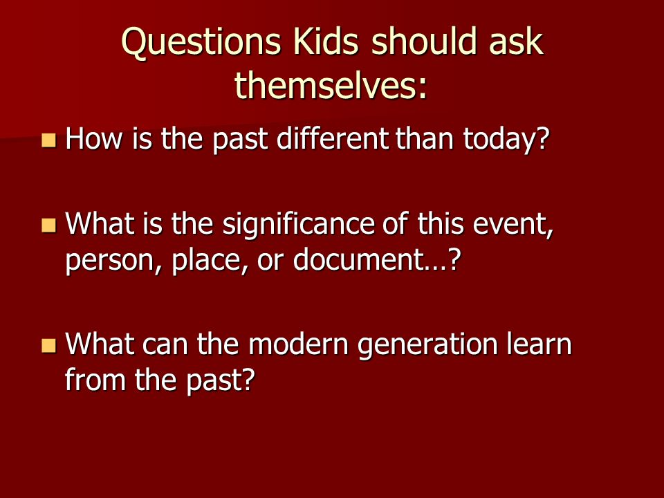 Questions Kids should ask themselves: