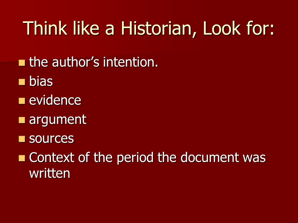 Think like a Historian, Look for: