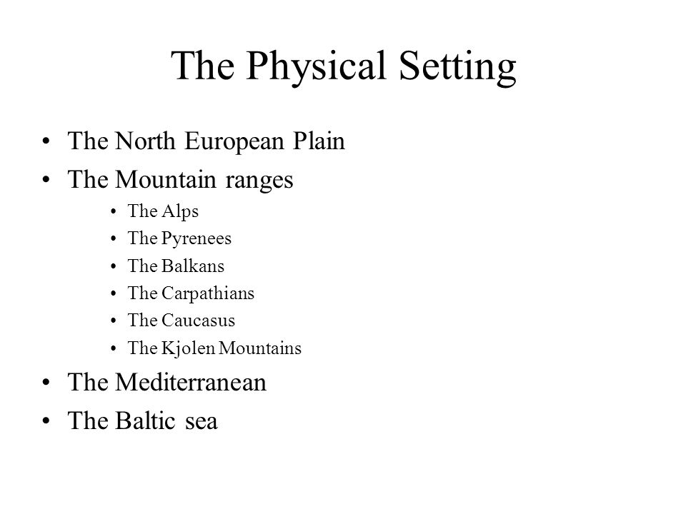 The Physical Setting The North European Plain The Mountain ranges