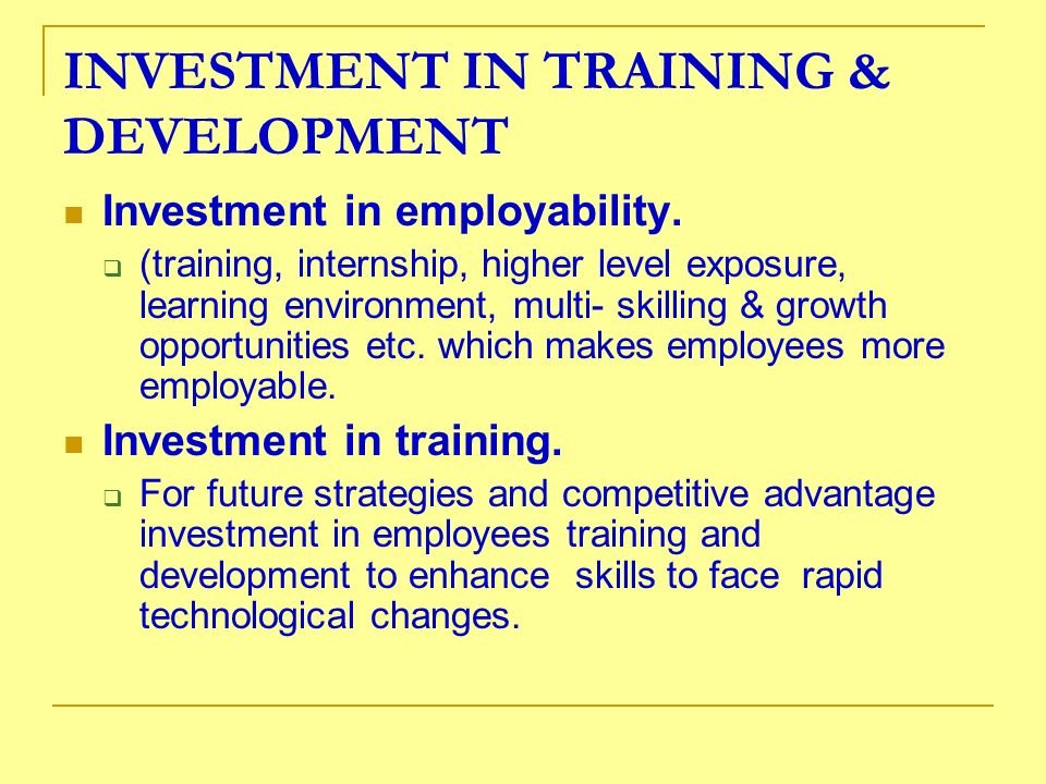 INVESTMENT IN TRAINING & DEVELOPMENT
