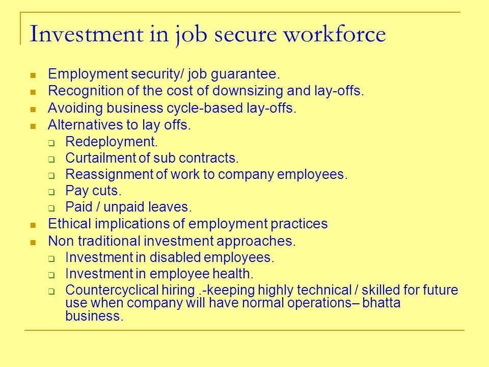 Investment in job secure workforce