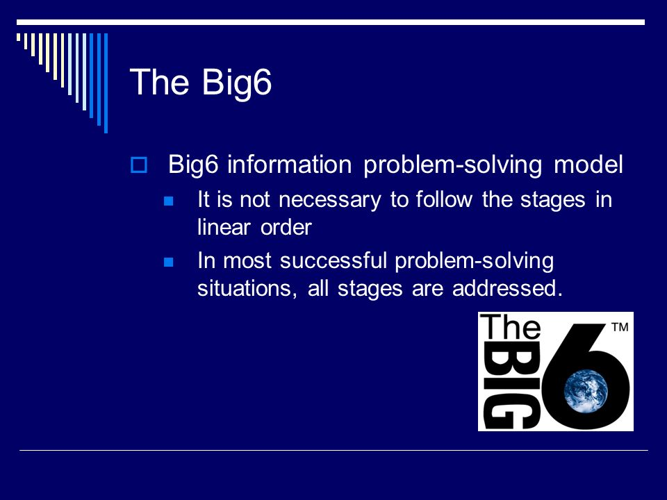 The Big6 Big6 information problem-solving model