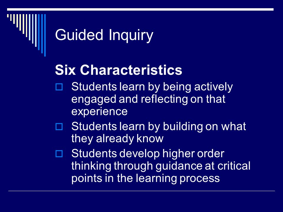 Guided Inquiry Six Characteristics