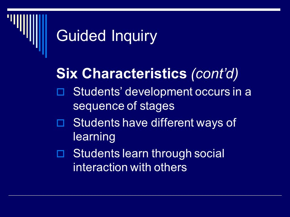 Guided Inquiry Six Characteristics (cont'd)
