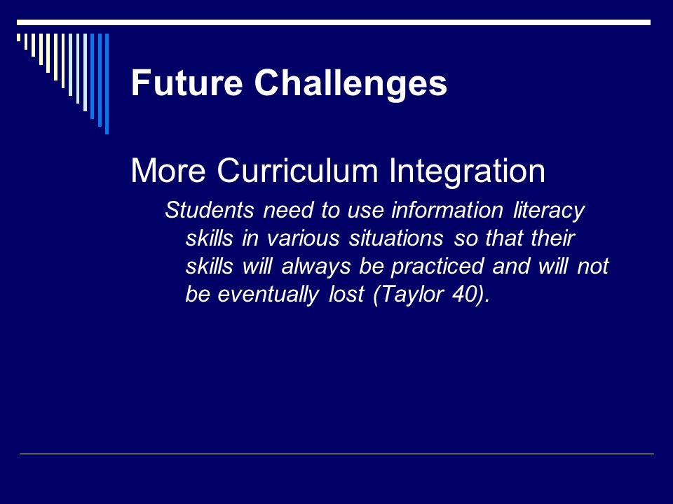 Future Challenges More Curriculum Integration