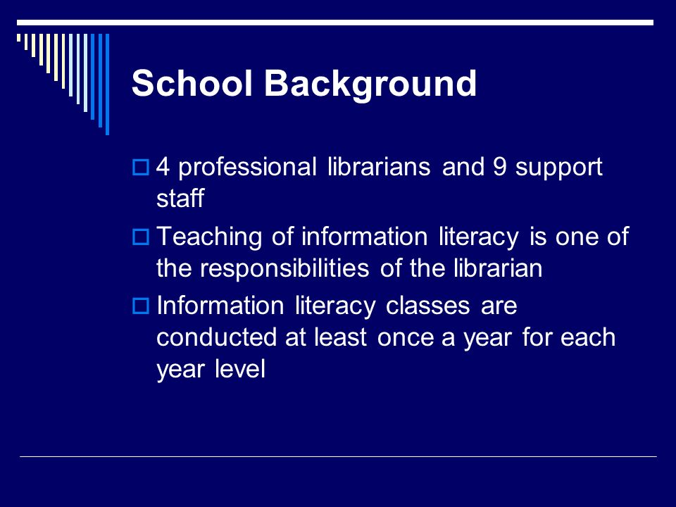 School Background 4 professional librarians and 9 support staff