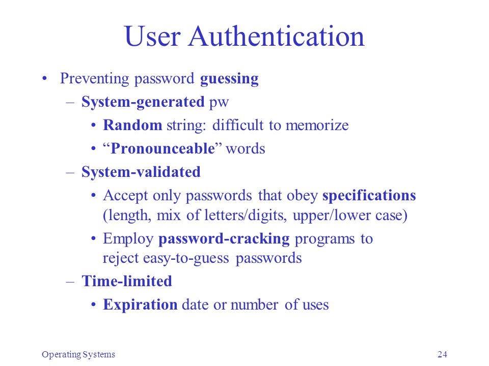 User Authentication Preventing password guessing System-generated pw