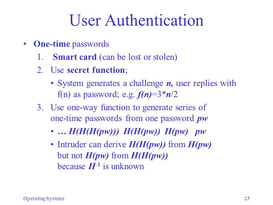User Authentication One-time passwords