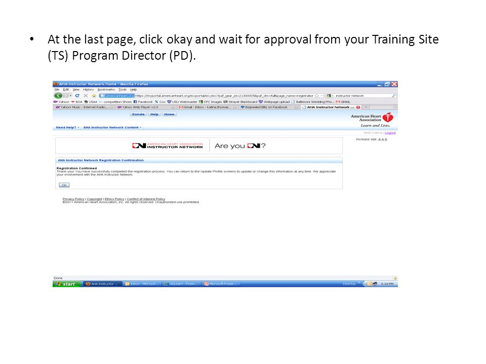 At the last page, click okay and wait for approval from your Training Site (TS) Program Director (PD).
