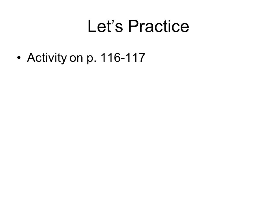 Let's Practice Activity on p. 116-117