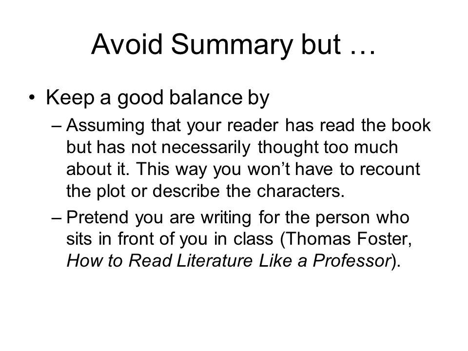 Avoid Summary but … Keep a good balance by