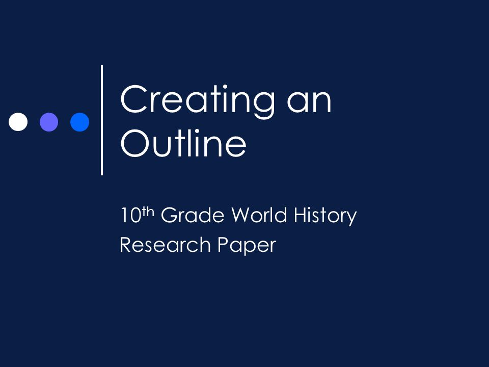 10th Grade World History Research Paper